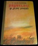 Vasile Alecsandri - Pasteluri si alte poezii, versuri pentru copii, editie 1981, Alta editura, Vasile Alecsandri