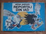 REPORTAJ DIN IAD - ADRIAN ANDRONIC - desene , caricaturi., Humanitas, 1990