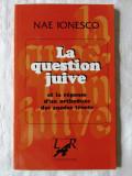 """LA QUESTION JUIVE"", Nae Ionesco, 1997. Text in limba franceza. Carte noua, Alta editura"
