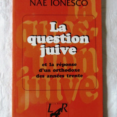 """LA QUESTION JUIVE"", Nae Ionesco, 1997. Text in limba franceza. Carte noua"