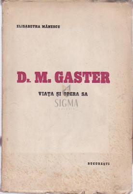 Dr. M. GASTER-viata si opera sa - Elisabetha Manescu foto