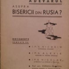 CARE ESTE ADEVARUL ASUPRA BISERICII DIN RUSIA ? - *** - Carti Istoria bisericii