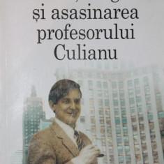 EROS, MAGIE SI ASASINAREA PROFESORULUI CULIANU - TED ANTON - Eseu, Nemira