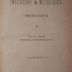 VASILE CONTA - INCERCARI DE METAFISICA MATERIALISTA, 1880 PRINCEPS! - Carte Filosofie