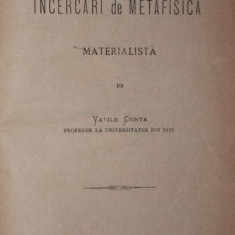 VASILE CONTA - INCERCARI DE METAFISICA MATERIALISTA, 1880 PRINCEPS! - Filosofie