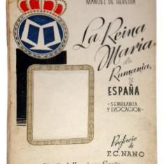 La Reina Maria de Rumania, y Espana - semblanya u evocacion - Henry Helfant, Manuel De Heredia - Carte de colectie