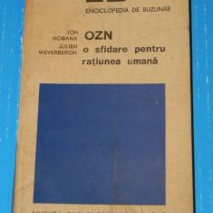 OZN o sfidare pentru ratiunea umana - Ion Hobana Julien Weverbergh (3505 - Carte paranormal