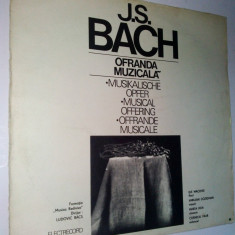Disc vinil / vinyl - J. S. Bach Ofranda Muzicala - Electrecord - Muzica Clasica