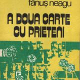 Carte 150 - Fanus Neagu - A doua carte cu prieteni - stare nota 10