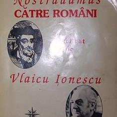 MESAJUL LUI NOSTRADAMUS CATRE ROMANI - VLAICU IONESCU - Istorie
