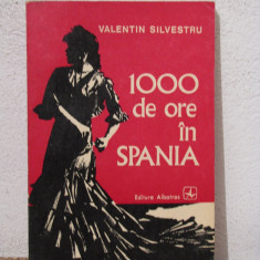 1000 DE ORE IN SPANIA-VALENTIN SILVESTRU - Carte de calatorie