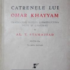 CATRENELE LUI OMAR KHAYYAM - AL . T . STAMATIAD - Carte in engleza