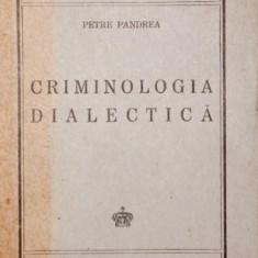 CRIMINOLOGIA DIALECTICA - PETRE PANDREA - Carte Drept comercial