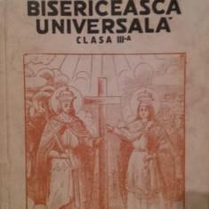 ISTORIA BISERICEASCA UNIVERSALA PENTRU CLASA III - A SECUNDARA - P . PARTENIE , I . F . POPESCU