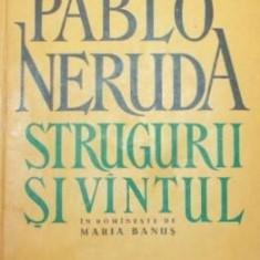 STRUGURII SI VANTUL - PABLO NERUDA - Carte in engleza