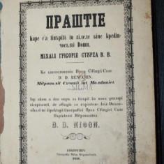 PRASTIE care s a tiparit in zilele credinciosului Domn Mihail Grigorie Sturdza VV - KIRIAC - Ieromonah - Carte de colectie