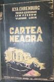 CARTEA NEAGRA - ILYA EHRENBURG , VASILII GROSMAN