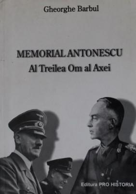 MEMORIAL ANTONESCU AL TREILEA OM AL AXEI - GHEORGHE BARBUL foto