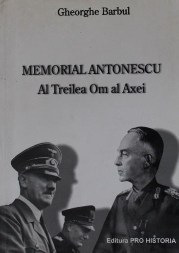 MEMORIAL ANTONESCU AL TREILEA OM AL AXEI - GHEORGHE BARBUL