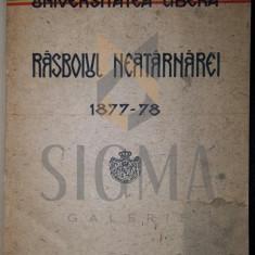 RASBOIUL NEATARNARII 1877-78 - CONFERINTE TINUTE LA ATENEUL ROMAN ( BRATIANU, I. G. DUCA, SEXTIL PUSCARIU ), 1927 - Carte de colectie