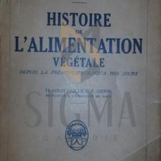 HISTOIRE de L' ALIMENTATION VEGETALE ( Historia alimentatiei vegetale, vegetarieni), 1932 - Dr. A. MAURIZIO - Carte Retete culinare internationale