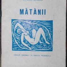 POSTOLACHE ION LARIAN (DEDICATIE SI AUTOGRAF!) - MATANII (CU GRAVURI ORIGINALE DE DRAGOS MORARESCU)