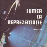 NICOLAE MARGEANU - LUMEA CA REPREZENTATIE - Roman, Anul publicarii: 1982