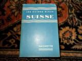 Suisse - Elvetia - ghid turistic Hachette - lb. franceza 1956