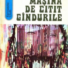 Masina de citit gindurile de Andre Maurois - Carte SF