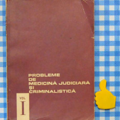 Probleme de medicina judiciara si criminalistica Vol. I