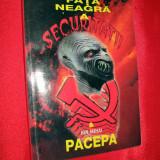 FATA NEAGRA a SECURITATII & Ion Mihai PACEPA, Ghe. Ionescu Olbojan, 1999 - Carte veche