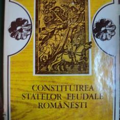 CONSTITUIREA STATELOR FEUDALE ROMANESTI 1980 - Istorie