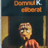 MATEI VISNIEC - DOMNUL K. ELIBERAT (ROMAN, 2010)