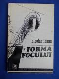 NICOLAE IOANA - FORMA FOCULUI ( VERSURI ) - EDITIA 1-A - 1977 - 1.170 EX.