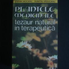S. MOCANU, DUMITRU RADUCANU - PLANTELE MEDICINALE, TEZAUR NATURAL IN TERAPEUTICA, Alta editura