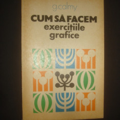 G. CALMY - CUM SA FACEM EXERCITIILE GRAFICE - Carte dezvoltare personala
