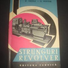 P. VRTELI * G. WINTER - STRUNGURI REVOLVER - Carti Metalurgie
