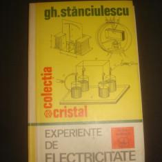 GH. STANCIULESCU - EXPERIENTE DE ELECTRICITATE - Carti Inventica