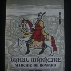 AL. SUMNITRESCU, R. FLORESCU CHIRITA - BANUL MARACINE, MARCHIZ DE RONSARD - Roman istoric