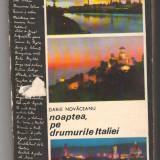 (C6580) DARIE NOVACEANU - NOAPTEA PE DRUMURILE ITALIEI - Carte de calatorie