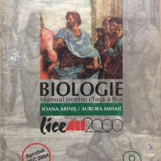BIOLOGIE - MANUAL PENTRU CLASA A 9-A - Ioana Arinis, Aurora Mihail - Manual scolar, Clasa 9, All