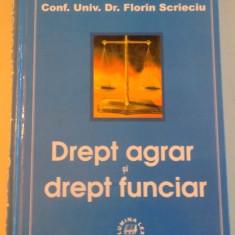DREPT AGRAR SI DREPT FUNCIAR de FLORIN SCRIECIU, 2000