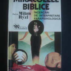 MILAN RYZL - MIRACOLE BIBLICE * INCERCARI DE INTERPRETARE PARAPSIHOLOGICA