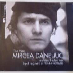 MIRCEA DANELIUC, MONSIEUR L'AUTEUR SAU LUPUL SINGURATIC AL FILMULUI ROMANESC de TITUS VAJEU, 2015 - Carte Teatru
