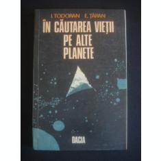 I. TODORAN, E. TARAN - IN CAUTAREA VIETII PE ALTE PLANETE