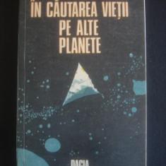 I. TODORAN, E. TARAN - IN CAUTAREA VIETII PE ALTE PLANETE - Carte Astronomie