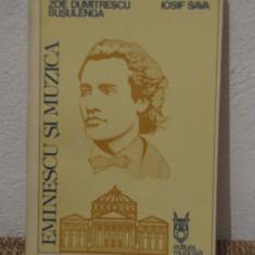 EMINESCU SI MUZICA- ZOE DUMITRESCU BUSULENGA( DEDICATIE IOSIF SAVA )