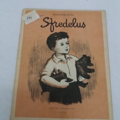 SFREDELUȘ / DEMOSTENE BOTEZ/ILUSTRAŢII FRED MICOŞ/1953 - Carte poezie copii