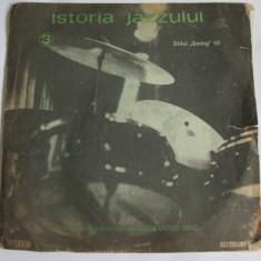 VINIL L.P. ISTORIA JAZZULUI 3 STILUL SWING(I) IN STARE BUNA - Muzica Jazz electrecord