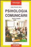 Jean-Claude Abric - Psihologia comunicarii . Teorii si metode, Alta editura